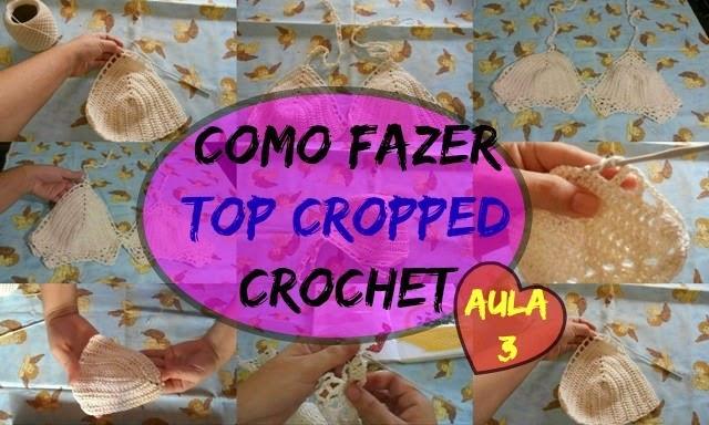 Como Fazer Top Cropped em Cronchet – Aula 3