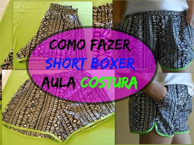 Como fazer Short Boxer Feminino – Aula de Costura