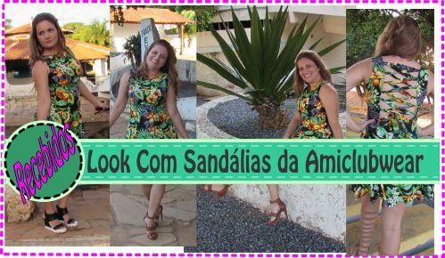 3 Look com Sandalia da Amiclubwear / Recebidos do Mês Fevereiro