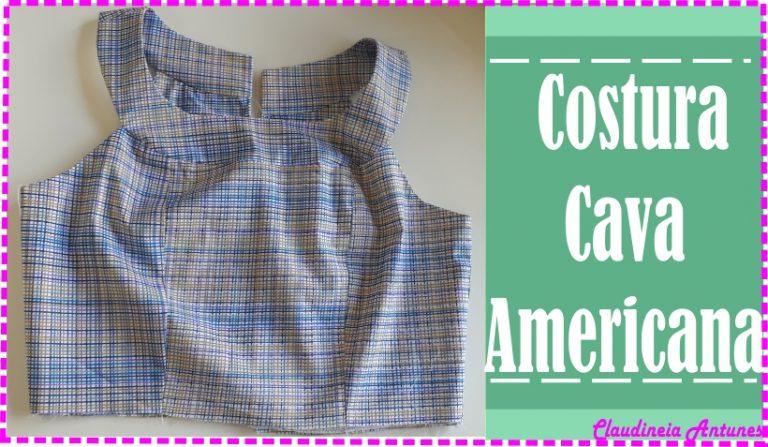 Cava Americana Aula de Costura Detalhada para Blusa, Vestido e Macacão